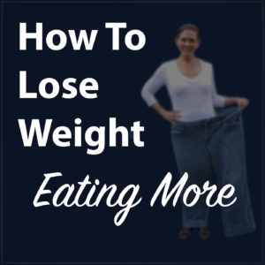 42_howtoloseweighteatingmore
